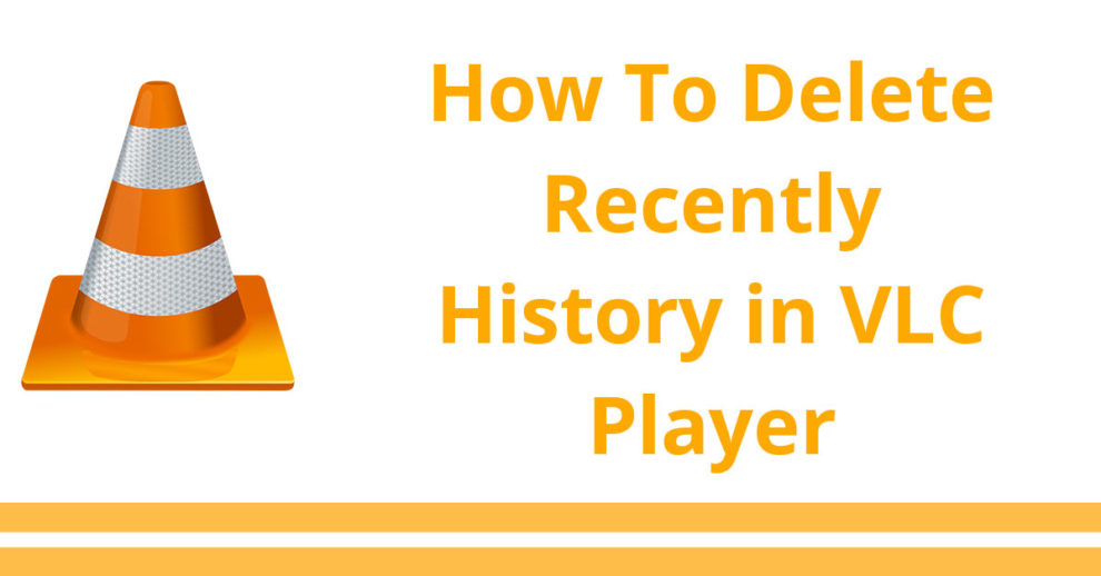 how to delete vlc player history